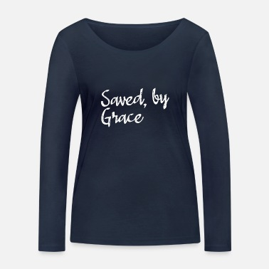 Saved by grace | Saved by Grace - Women's Organic Longsleeve Shirt