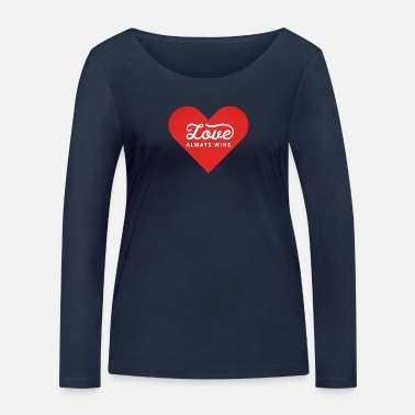 Message Love Always Wins Positive Message - Women's Organic Longsleeve Shirt