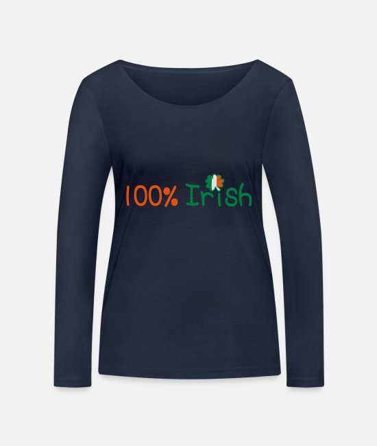 I Want To Marry Irish I Want To Have A Irish Girlfriend Irish Boyfriend Irish Husband Irish Wife Iri Long-Sleeved Shirts - ♥ټ☘Kiss Me I'm 100% Irish-Irish Rule☘ټ♥ - Women's Organic Longsleeve Shirt navy