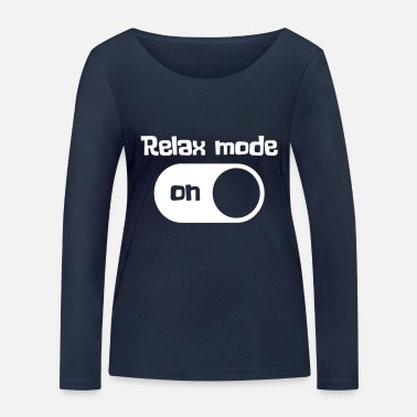 Mode Relax mode on - Women's Organic Longsleeve Shirt
