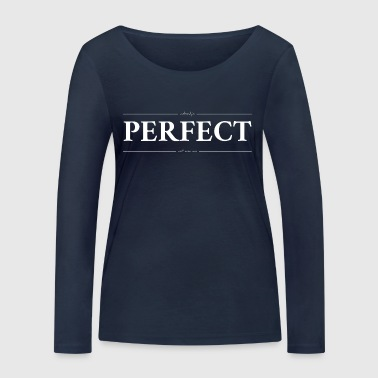 Perfect? - Women's Organic Longsleeve Shirt by Stanley & Stella