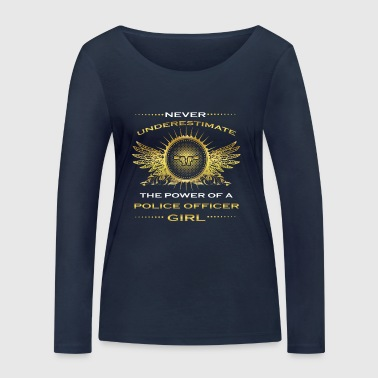 NEVER UNDERESTIMATE GIRL WIFE WOMAN POLICE OFFICER - Women's Organic Longsleeve Shirt by Stanley & Stella