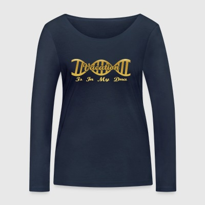 DNA dns evolution hobby gift Vacation - Women's Organic Longsleeve Shirt by Stanley & Stella