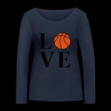 I love basketball - Women's Organic Longsleeve Shirt by Stanley & Stella