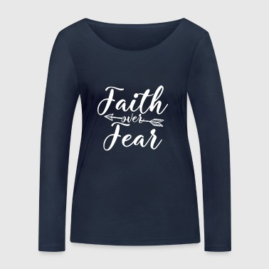 Faith over Fear - Frauen Bio-Langarmshirt von Stanley & Stella