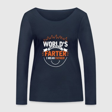 greatest farther eh father of the world dad daddy love - Women's Organic Longsleeve Shirt by Stanley & Stella