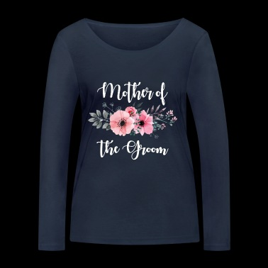 Floral Mother of the Groom. Hen Party.Bachelorette - Women's Organic Longsleeve Shirt by Stanley & Stella