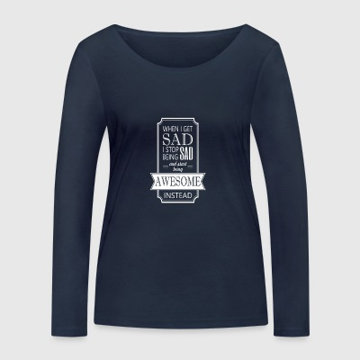 awesome - Women's Organic Longsleeve Shirt by Stanley & Stella