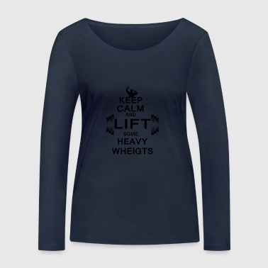 KEEP CALM lift some heavy weights - Women's Organic Longsleeve Shirt by Stanley & Stella
