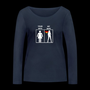 Germany gift my wife your wife - Women's Organic Longsleeve Shirt by Stanley & Stella