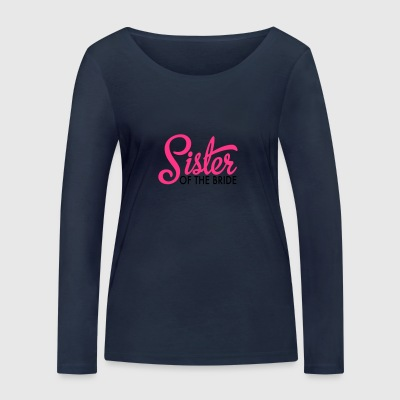 Sister of the bride - Women's Organic Longsleeve Shirt by Stanley & Stella