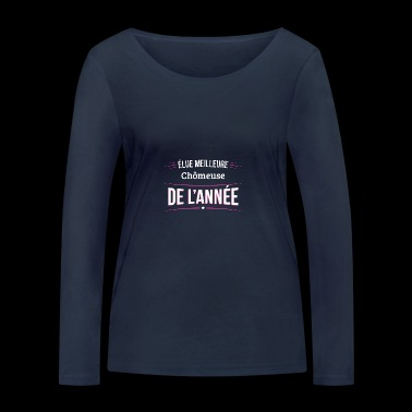 Chomeuse elue meilleure Chomeuse - T-shirt manches longues bio Stanley & Stella Femme