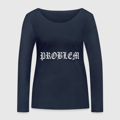 Problem Old English Tattoo Ghetto streetwear Rap - Ekologisk långärmad T-shirt dam från Stanley & Stella