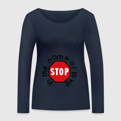 stop_in_the_name_of_love - Women's Organic Longsleeve Shirt by Stanley & Stella