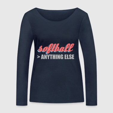 better than anything else softball - Women's Organic Longsleeve Shirt by Stanley & Stella