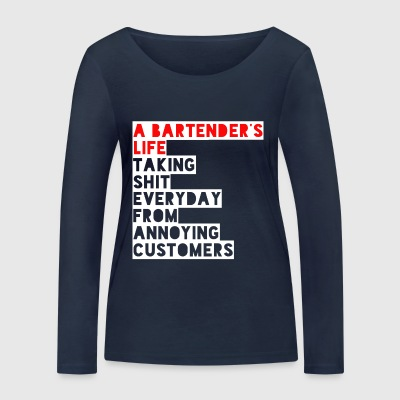 bartender's life funny shirt - Women's Organic Longsleeve Shirt by Stanley & Stella