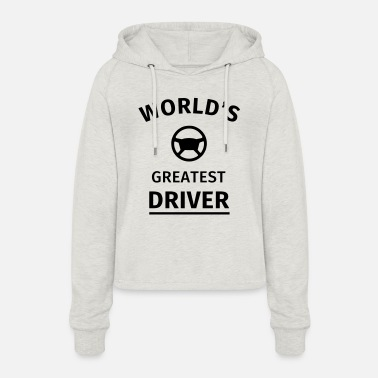 Female Driver World's Greatest Driver - Women's Cropped Hoodie