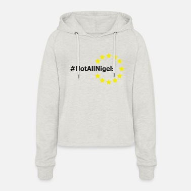 Not All Nigels - Women's Cropped Hoodie