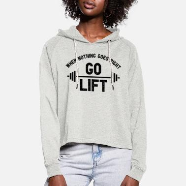 Lift When Nothing Goes Right Go Lift I Fitness - Frauen Cropped Hoodie