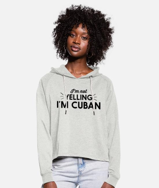 Cuba Hoodies & Sweatshirts - I'm Not Yelling I'm Cuban - Women's Cropped Hoodie heather oatmeal