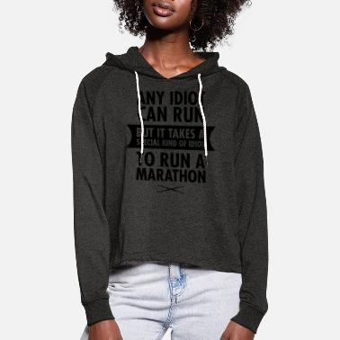Idiot Any Idiot Can Run... - Frauen Cropped Hoodie