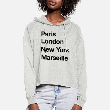 Paris London New York Marseille - Cropped hoodie til damer