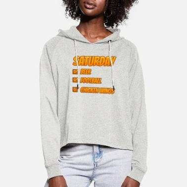 Saturday Saturday - Football Beer Chicken Wings - Bar - Women's Cropped Hoodie