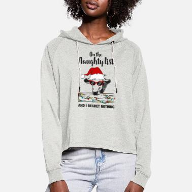Naughty On The Naughty List And I Regret Nothing - Women's Cropped Hoodie