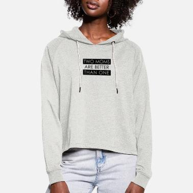 two moms are better than one - Frauen Cropped Hoodie