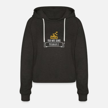 Your Name Sounds Moanable! - Women's Cropped Hoodie