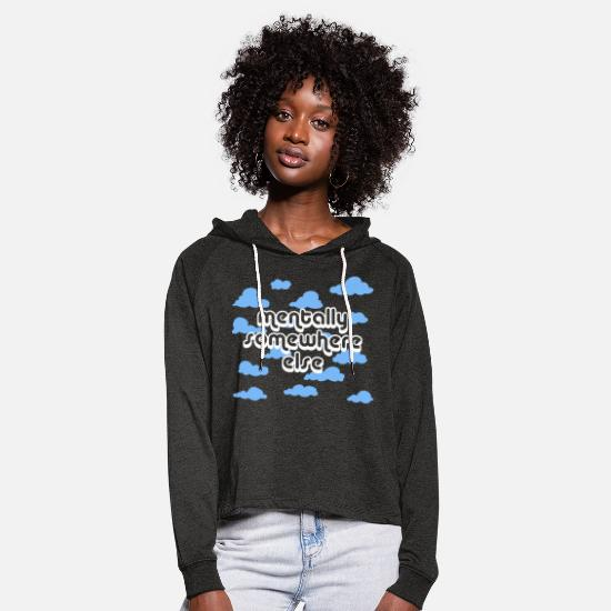 Grungy Hoodies & Sweatshirts - Mentally somewhere else - Women's Cropped Hoodie charcoal grey