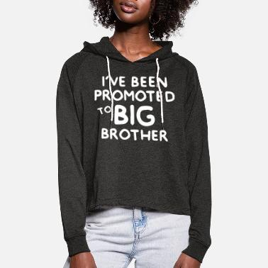 Brother I've been promoted to Big Brother - Women's Cropped Hoodie