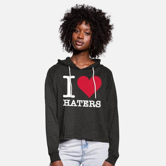 Love Hoodies & Sweatshirts - I Love Haters - Women's Cropped Hoodie charcoal grey