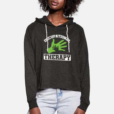 Occupational therapist - Women's Cropped Hoodie