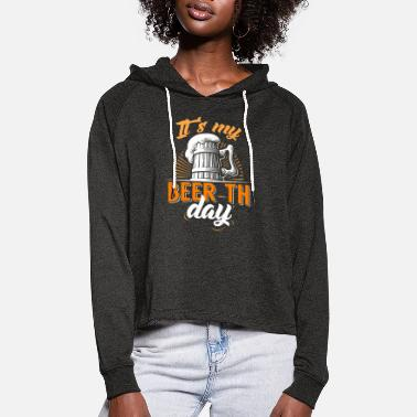 It's my Beer-th day Birthday - Women's Cropped Hoodie