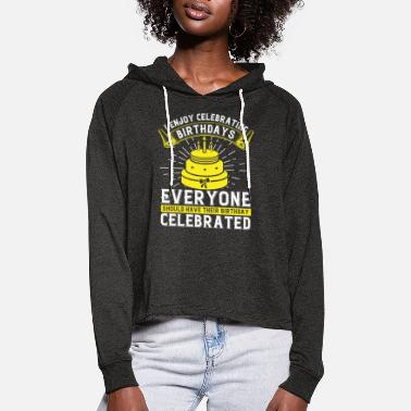 60th Birthday I enjoy celebrating birthdays. Everyone should hav - Women's Cropped Hoodie