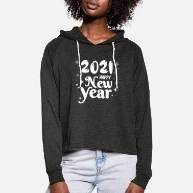 Frohes neues Jahr 2021 - Happy New Year 2021 - Frauen Cropped Hoodie
