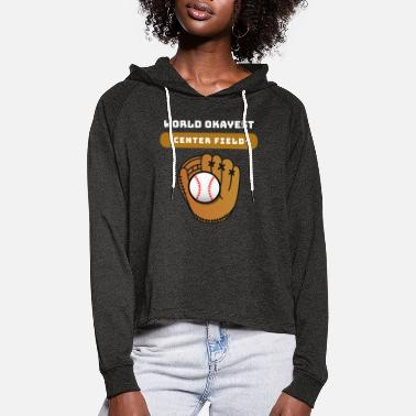 Pitcher Center Field Baseball Left Right Field Spruch - Frauen Cropped Hoodie
