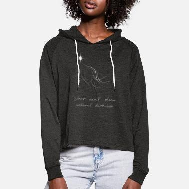 Star Stars can't shine without darkness - Women's Cropped Hoodie