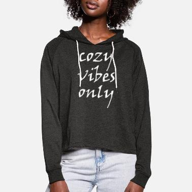 Vibe vibes - Women's Cropped Hoodie
