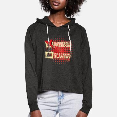 Rebel I prefer dangerous freedom - Jefferson - Women's Cropped Hoodie