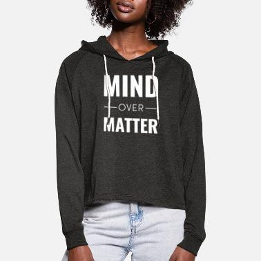 Kick Mind Over Matter - Women's Cropped Hoodie