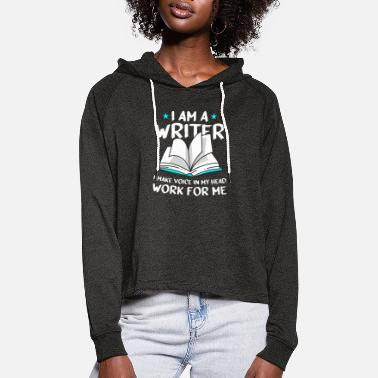 Media I'm A Writer I Make The Voice In My Head Work - Women's Cropped Hoodie