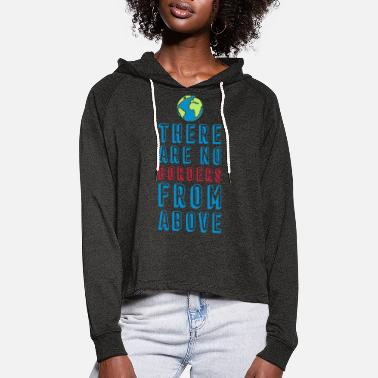No Borders THERE ARE NO BORDERS FROM ABOVE - Frauen Cropped Hoodie