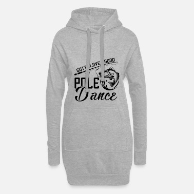 Pole Dance Gotta love a good Pole Dance - angler fisherman - Sudadera vestido con capucha