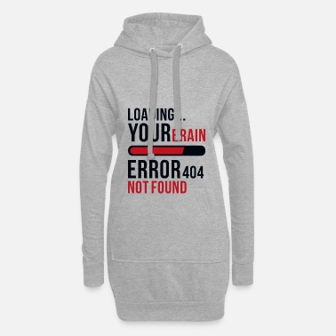 Ass Loading bar brain computer error nerd gift - Hoodie Dress