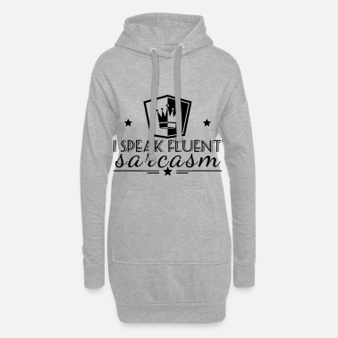 Sarcastic sarcastically - Women's Hoodie Dress