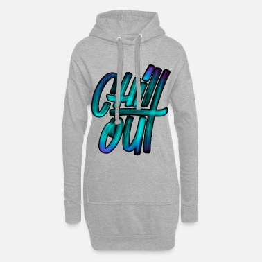 Chill Chill out - Frauen Hoodiekleid