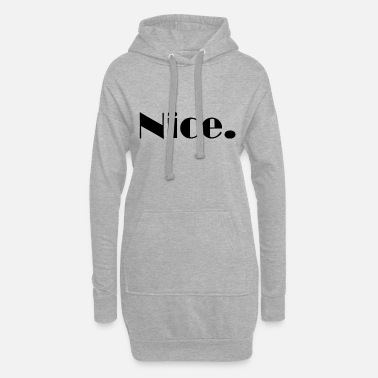 Nice Nice Nice Mega Nice - Women's Hoodie Dress