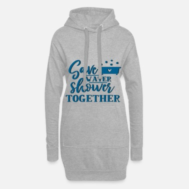 Save Water and Shower together - bathing together - Women's Hoodie Dress